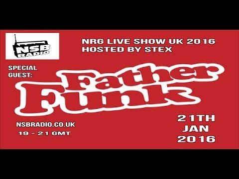 NRG Live Show UK   - Father Funk And Stex Set   - NSB Radio