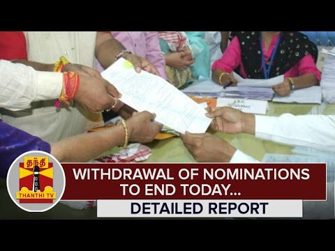 TN-Elections-2016--Withdrawal-of-Nominations-to-end-Today--Thanthi-TV