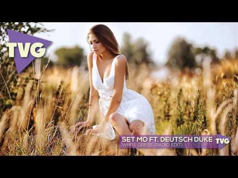 Set Mo ft. Deutsch Duke - White Dress (Radio Edit)