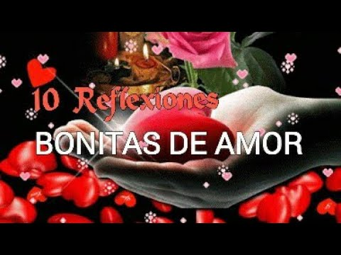 Pensamientos de amor - 10 Reflexiones BONITAS DE AMOR