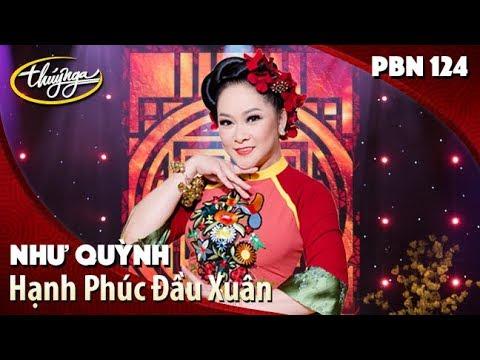 PBN 124 | Như Quỳnh - Hạnh Phúc Đầu Xuân (Minh Kỳ, Lê Dinh) - Thời lượng: 4 phút, 56 giây.