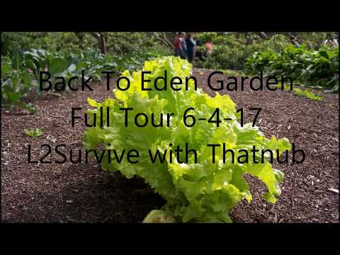 Back To Eden Garden Full Tour 6-4-17 L2Survive With Thatnub