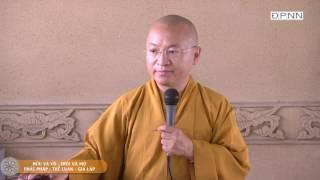 Kinh Lăng Già 09: Hữu và vô, trói và mở- Phật pháp- Thế luận- Giả lập - TT. Thích Nhật Từ