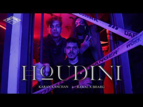 Karan Kanchan, Rawal X Bharg - Houdini (Official Music Video)