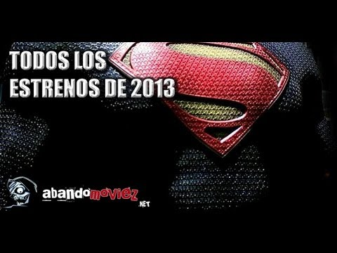 Todos los estrenos de 2013