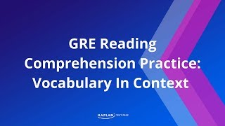 GRE Reading Comprehension Practice: Vocabulary In Context | Kaplan Test Prep