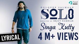 Video Singa Kutty - Bring On The Chaos Lyric Video | Solo | Dulquer Salmaan, Bejoy Nambiar | TrendMusic MP3, 3GP, MP4, WEBM, AVI, FLV April 2018