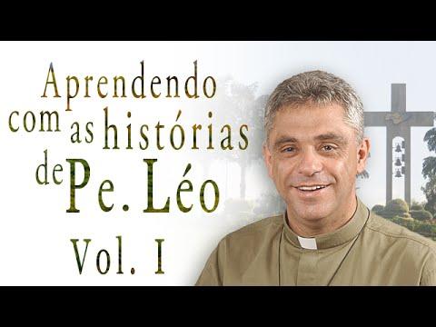 Aprendendo com as histórias do Padre Léo - Vol.1