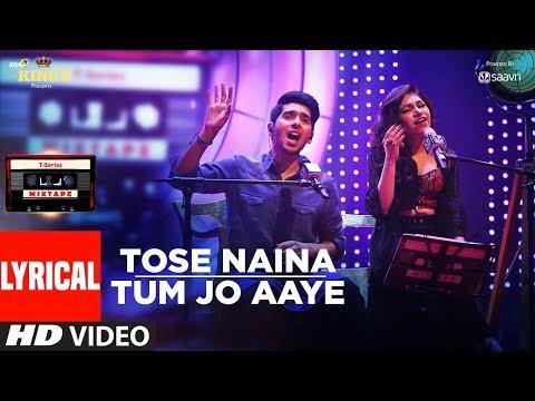 T-Series Mixtape: Tose Naina Tum Jo Aaye Song  (Lyrical Video) l Armaan Malik | Tulsi Kumar l