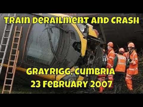 Train Derailment and Crash, Grayrigg Cumbria - 23 February 2007