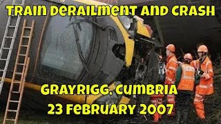 Train Derailment and Crash, Grayrigg Cumbria - 23 February 2007