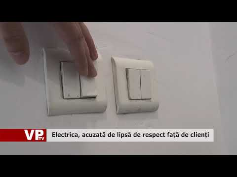 Electrica, acuzată de lipsă de respect față de clienți