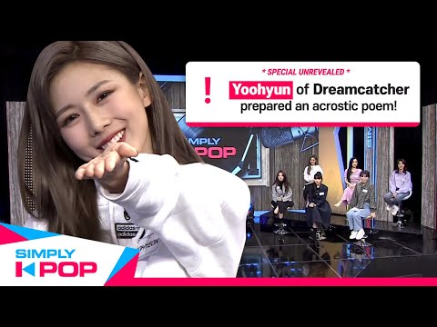[Simply K-POP] 407th Unrevealed Footage! Dreamcatchers(드림캐쳐) Yoohyun made KPOP acrostic poem!