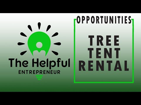 Setting up a TREE TENT Renting BUSINESS (For FUN Entrepreneurs Only)