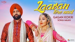 Video Laavan Tere Naal - Gagan Kokri Ft. Sonia Mann | Sukh Sanghera | New Punjabi Songs 2018 | Saga Music MP3, 3GP, MP4, WEBM, AVI, FLV Juni 2018