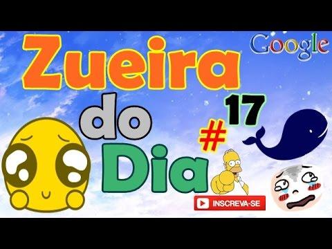 ZUEIRA DO DIA #17 NARRADO PELO GOOGLE TRADUTOR