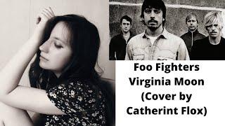 Foo Fighters Virginia Moon(Catherine Flox Cover)