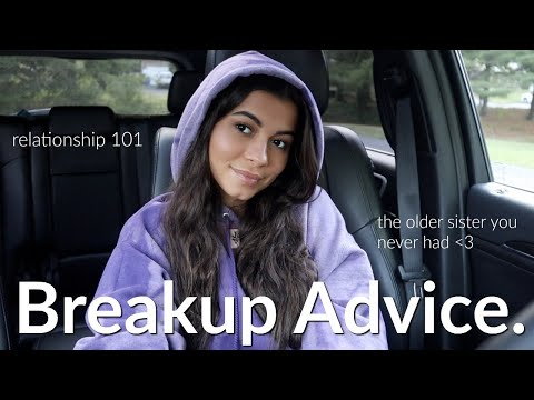 HOW TO GET OVER A BREAKUP + Relationship Advice