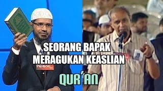 Video Seorang Bapak Meragukan Keaslian Al-Qur'an | Dr. Zakir Naik MP3, 3GP, MP4, WEBM, AVI, FLV Januari 2019