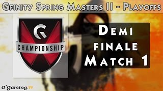 No Spoiler - Gfinity Spring Masters II - Day 3 - Playoffs - Demi-finale 1 [FR]