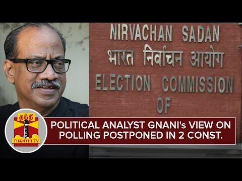 Political-Analyst-Gnanis-View-on-Polling-Postponed-in-Aravakurichi-Thanjavur--Thanthi-TV
