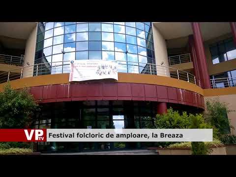 Festival folcloric de amploare, la Breaza