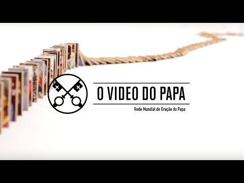 O Vídeo do Papa - ABRIL 2018
