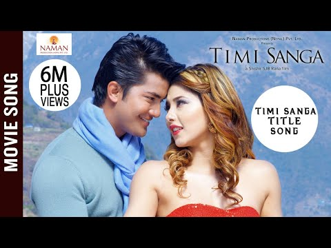 (TIMI SANGA Title Song - New Nepali Movie 2018... 4 minutes, 49 seconds.)