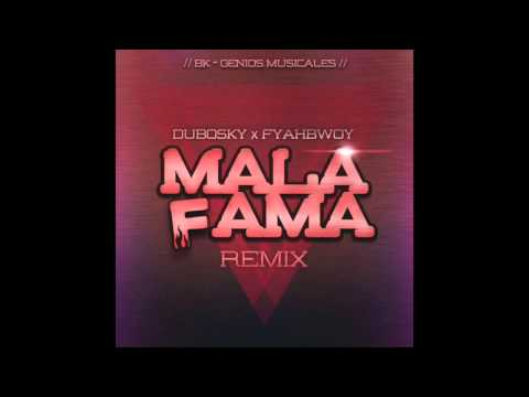 Dubosky feat. Fyahbwoy – «Mala fama RMX» [Single]