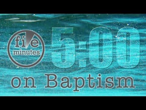 5 Minutes on Baptism