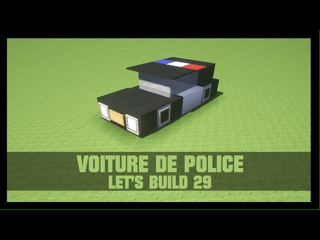 Tuto comment construire une voiture de police dans for Construire sa voiture