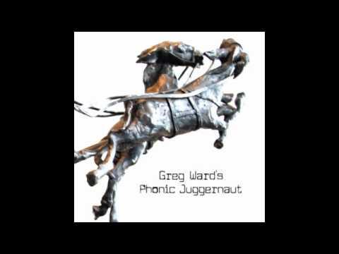 Greg Ward-Leanin' In (Greg Ward's Phonic Juggernaut) online metal music video by GREG WARD