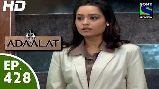 Adaalat - Adaalat - अदालत - Episode 428 - 14th June, 2015