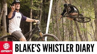 Video Blake's Pro Diary | Crankworx Whistler MP3, 3GP, MP4, WEBM, AVI, FLV Agustus 2018