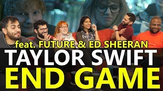Group Reaction - Taylor Swift - End Game feat. Ed Sheeran, Future