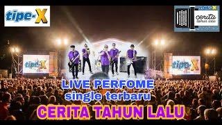 Lagu Single Terbaru Tipe X * CERITA TAHUN LALU _ Taman Topi Bogor