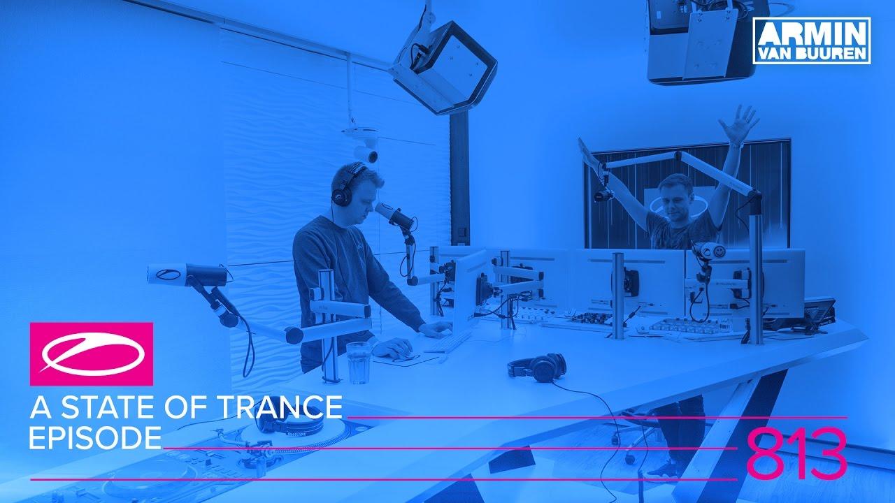 Armin van Buuren - Live @ A State Of Trance Episode 813 (#ASOT813) 2017