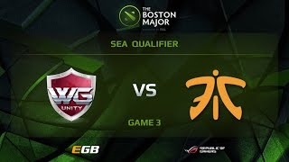 WG.Unity vs Fnatic, Game 3, Boston Major SEA Qualifiers