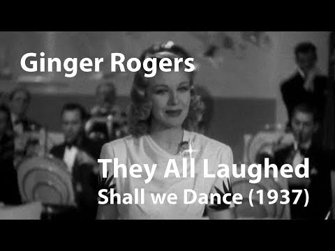 Ginger Rogers - They all Laughed from Shall we Dance (1937)