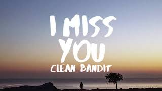 Clean Bandit - I Miss You (Lyrics) ft. Julia Michaels  SyrebralVibes