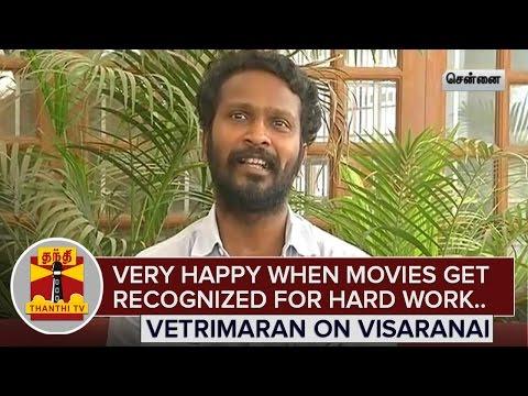 Happy-when-Recognized-for-Hard-work--Vetrimaran-on-National-Awards-for-Visaranai