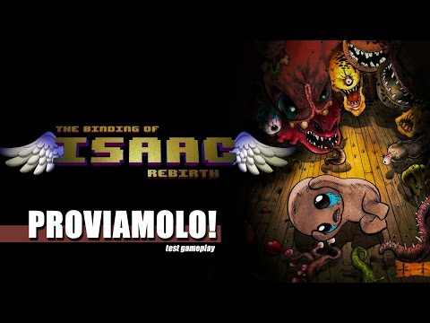 THE BINDING OF ISAAC: REBIRTH - Proviamolo !!! [60FPS]