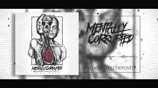 Video Mentally Corrupted   - V srdci hledej odpověď (singl 2018)