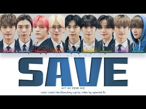NCT 127 (엔시티 127) X Amoeba Culture - 'Save' Lyrics (Color Coded_Han_Rom_Eng)