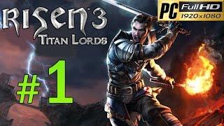 Video Risen 3 Titan Lords [PC] Walkthrough - Part 1 Gameplay No Commentary 1080p MP3, 3GP, MP4, WEBM, AVI, FLV November 2018