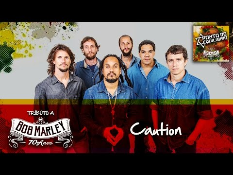 Caution (Tributo a Bob Marley 70 Anos)