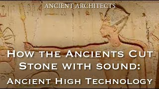 Video How the Ancients Cut Stone with Sound - Lost High Technology Explained | Ancient Architects MP3, 3GP, MP4, WEBM, AVI, FLV Juli 2018