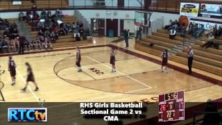 RHS Girls Basketball Sectional Game 2 vs CMA