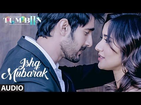 Ishq mubarak Song Audio Tum Bin 2, Arijit Singh, Neha Sharma