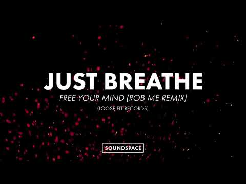 Just Breathe - Free Your Mind (Rob Me Remix)